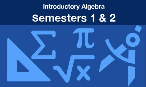 introductory algebra Semesters one and two