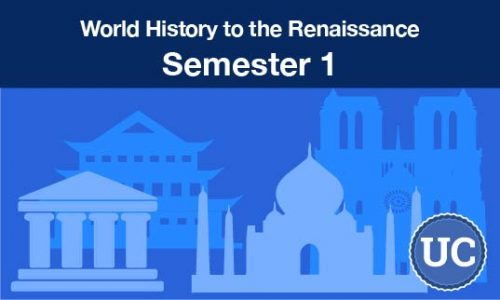 UC approved World History to the Renaissance Semester one