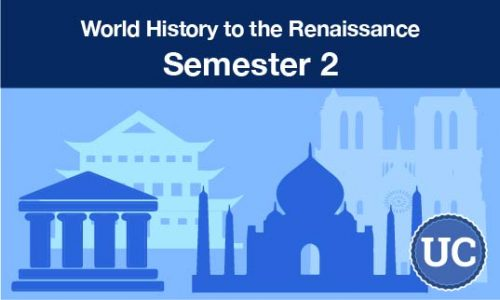 UC approved World History to the Renaissance Semester two