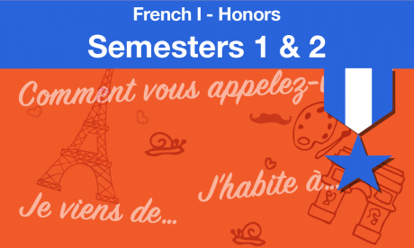 french 1-honors Semesters one and two