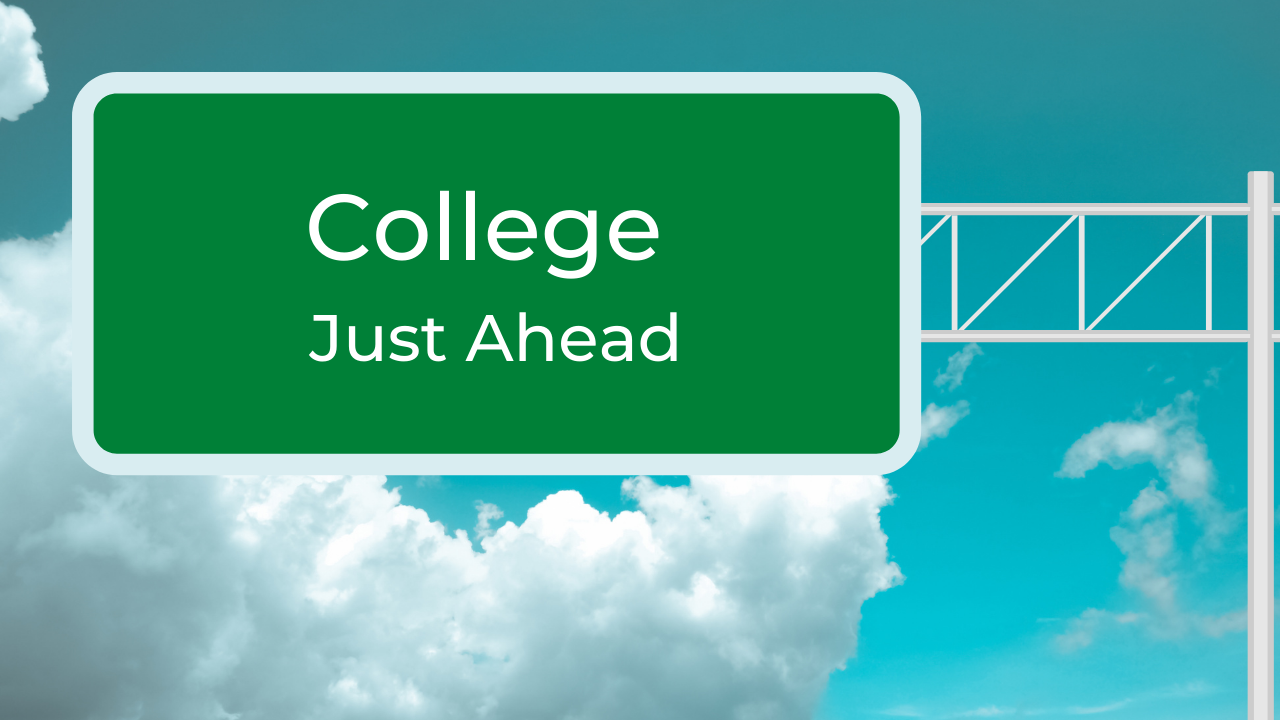 "Highway sign against blue sky with puffy clouds that says ""College Just Ahead."""